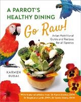A Parrot's Healthy Dining - Go Raw!: 1