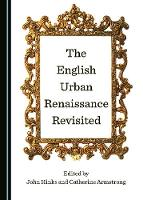 The English Urban Renaissance Revisited (Hardback)