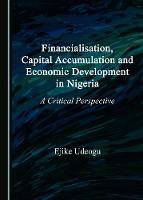 Financialisation, Capital Accumulation and Economic Development in Nigeria