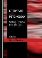 Literature and Psychology: Writing, Trauma and the Self (Hardback)