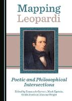 Mapping Leopardi: Poetic and Philosophical Intersections (Hardback)