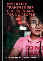 Inventing Transgender Children and Young People