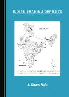 Indian Uranium Deposits (Hardback)