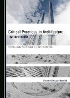 Critical Practices in Architecture: The Unexamined (Hardback)