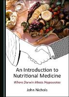 An Introduction to Nutritional Medicine: Where Darwin Meets Hippocrates (Hardback)