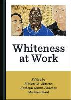 Whiteness at Work (Hardback)
