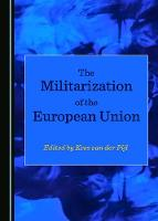 The Militarization of the European Union (Hardback)