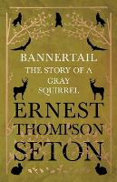 Bannertail - The Story of a Gray Squirrel (Paperback)