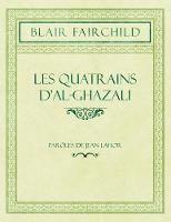 Les Quatrains d'Al-Ghazali - Par les de Jean Lahor