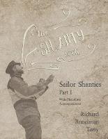 The Shanty Book - Sailor Shanties - Part I - With Pianoforte Accompaniment
