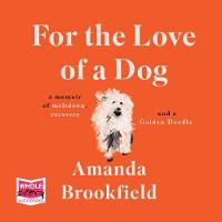 For the Love of a Dog (CD-Audio)