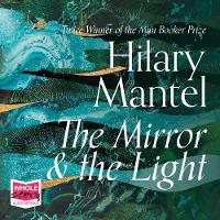 The Mirror and the Light - The Wolf Hall Trilogy 3 (CD-Audio)
