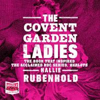 The Covent Garden Ladies: The inspiration behind ITV show HARLOTS (CD-Audio)