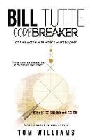 Bill Tutte Codebreaker: and His Battle with Hitler's Secret Cipher (Paperback)