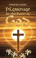Pilgrimage to the Heart of God (Paperback)