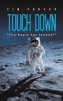 """Touch Down: """"The Eagle has landed!"""" (Paperback)"""