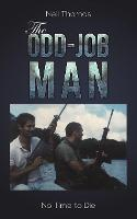 The Odd-Job Man: No Time to Die (Paperback)