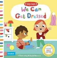 We Can Get Dressed: Putting on My Clothes - Big Steps (Board book)