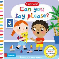 Can You Say Please?: Learning About Manners - Campbell Big Steps (Board book)