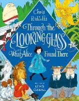 Through the Looking-Glass and What Alice Found There (Hardback)