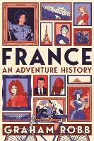 France: An Adventure History (Hardback)