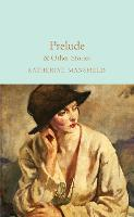Prelude & Other Stories - Macmillan Collector's Library (Hardback)