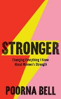 Stronger: Changing Everything I Knew About Women's Strength (Hardback)