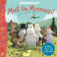 Meet the Moomins! A Push, Pull and Slide Book (Board book)