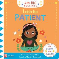 I Can Be Patient - Campbell Little Big Feelings (Board book)