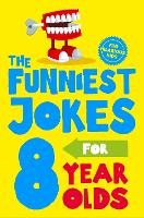 The Funniest Jokes for 8 Year Olds (Paperback)