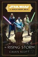 Star Wars: The Rising Storm (The High Republic): (Star Wars: the High Republic Book 2) - Star Wars: The High Republic (Hardback)