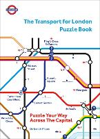The Transport for London Puzzle Book: Puzzle Your Way Across the Capital (Paperback)