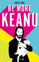 Be More Keanu