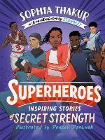 Superheroes: Inspiring Stories of Secret Strength (Hardback)