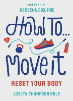 How To Move It: Reset Your Body (Paperback)