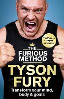 The Furious Method: Transform Your Mind, Body and Goals (Hardback)
