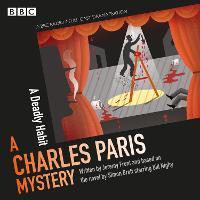 Charles Paris: A Deadly Habit: A BBC Radio 4 full-cast dramatisation (CD-Audio)