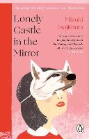 Lonely Castle in the Mirror: The no. 1 Japanese bestseller and Guardian 2021 highlight (Paperback)