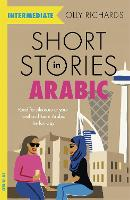 Short Stories in Arabic for Intermediate Learners (MSA): Read for pleasure at your level, expand your vocabulary and learn Modern Standard Arabic the fun way! - Foreign Language Graded Reader Series (Paperback)