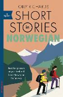 Short Stories in Norwegian for Beginners: Read for pleasure at your level, expand your vocabulary and learn Norwegian the fun way! - Foreign Language Graded Reader Series (Paperback)