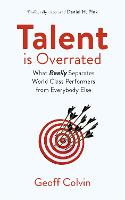 Talent is Overrated 2nd Edition: What Really Separates World-Class Performers from Everybody Else (Paperback)