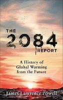 The 2084 Report: A History of Global Warming from the Future (Paperback)