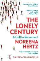 The Lonely Century: Coming Together in a World that's Pulling Apart (Paperback)