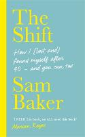The Shift: How I (lost and) found myself after 40 - and you can too (Paperback)