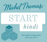 Start Hindi New Edition (Learn Hindi with the Michel Thomas Method): Beginner Hindi Audio Taster Course (CD-Audio)