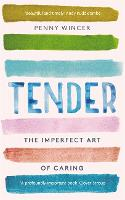 Tender: The Imperfect Art of Caring  (Paperback)