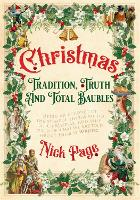 Christmas: Tradition, Truth and Total Baubles (Hardback)
