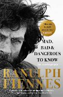 Mad, Bad and Dangerous to Know: Updated and revised to celebrate the author's 75th year (Paperback)