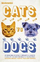 Cats vs Dogs: Misbehaving mammals, intellectual insects, flatulent fish and the great pet showdown (Hardback)