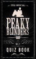 The Official Peaky Blinders Quiz Book